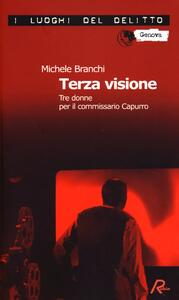 Terza visione. Tre donne per il commissario Capurro - Michele Branchi - copertina