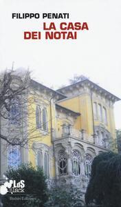 La casa dei notai - Filippo Penati - copertina
