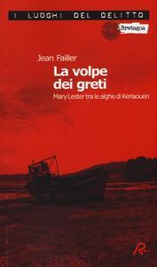 La volpe dei greti. Mary Lester tra le alghe di Kerlaouen. Le inchieste di Mary Lester - Jean Failler - copertina