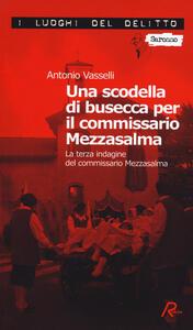 Una scodella di busecca per il commissario Mezzasalma. Le indagini del commissario Mezzasalma. Vol. 3 - Antonio Vasselli - copertina