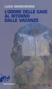L' odore delle case al ritorno dalle vacanze - Luca Marchesini - copertina