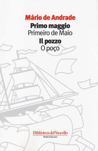 Primo maggio-Il pozzo. Ediz. italiana e portoghese - Mario de Andrade - copertina