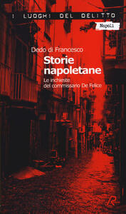 Storie napoletane. Le inchieste del commissario De Felice