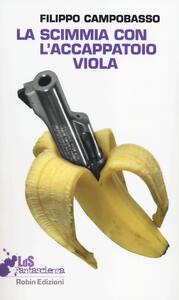 La scimmia con l'accappatoio viola - Filippo Campobasso - copertina