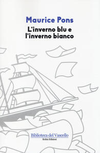 L' inverno blu e l'inverno bianco - Maurice Pons - copertina