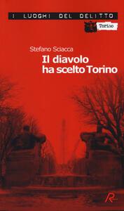 Il diavolo ha scelto Torino - Stefano Sciacca - copertina
