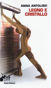 Legno e cristallo - Anna Antolisei - copertina