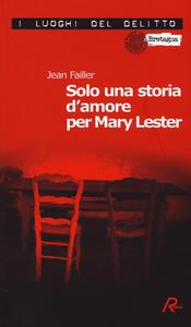 Solo una storia d'amore per Mary Lester. Le inchieste di Mary Lester. Vol. 26 - Jean Failler - copertina
