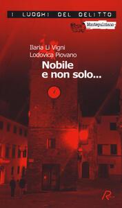 Nobile e non solo... Le inchieste del commissario Spinelli. Vol. 1