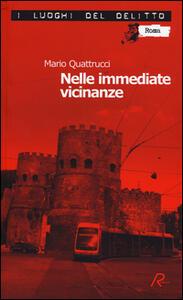 Nelle immediate vicinanze. Le inchieste del commissario Marè. Vol. 10 - Mario Quattrucci - copertina