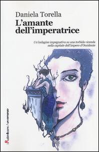 L' amante dell'imperatrice - Daniela Torella - copertina