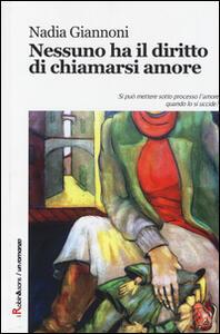Nessuno ha il diritto di chiamarsi amore - Nadia Giannoni - copertina