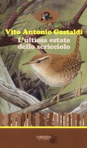 L' ultima estate dello scricciolo - Vito Antonio Gastaldi - copertina