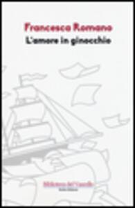 L' amore in ginocchio - Francesca Romano - copertina