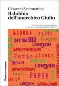 Il dubbio dell'anarchico Giulio - Giovanni Sammartino - copertina