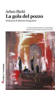 La gola del pozzo - Arben Shehi - copertina