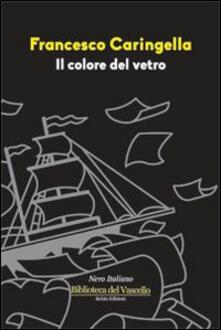 Il colore del vetro - Francesco Caringella - copertina