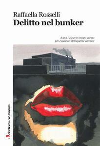 Delitto nel bunker - Raffaella Rosselli - copertina
