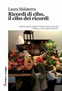 Ricordi di cibo, il cibo dei ricordi - Laura Malaterra - copertina