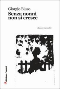 Senza nonni non si cresce - Giorgio Biuso - copertina