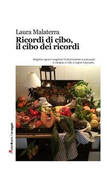 Ricordi di cibo, il cibo dei ricordi - Laura Malaterra - ebook