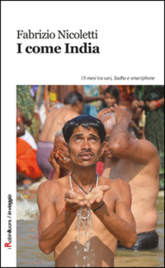 I come India. 15 mesi tra sari, sadhu e smartphone - Fabrizio Nicoletti - copertina