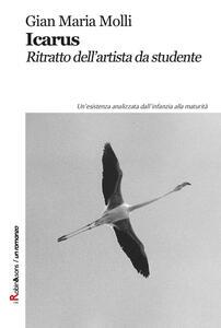 Icarus. Ritratto dell'artista da studente