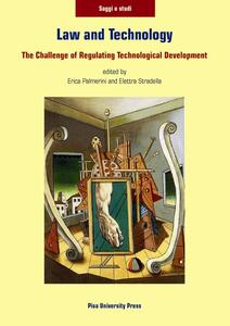 Law and technology. The challenge of regulating technological developement