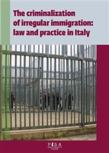 Thecriminalization of irregular immigration: law and practice in Italy