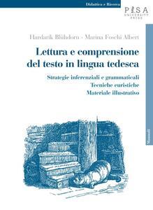 Lettura e comprensione del testo in lingua tedesca. Strategie inferenziali e grammaticali, tecniche euristiche, materiale illustrativo