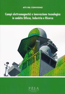 Daddyswing.es Campi elettromagnetici e innovazione tecnologica in ambito difesa, industria e ricerca. Atti del Convegno CISAM (30-31 maggio, 2012) Image