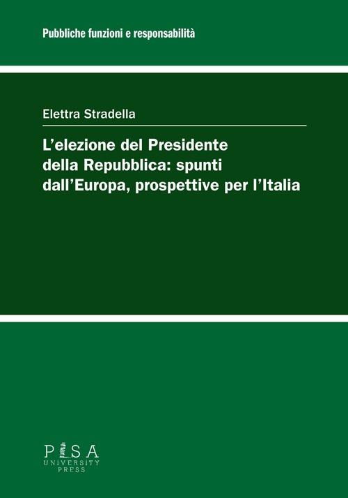 L' elezione del Presidente della Repubblica: spunti dall'Europa, prospettive per l'Italia