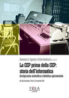 Promoartpalermo.it La CEP prima della CEP: storia dell'informatica. Divulgazione scientifica e didattica sperimentale. Atti del Convegno (Pisa 11-12 novembre 2011) Image