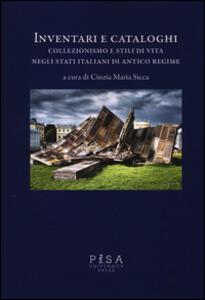 Inventari e cataloghi. Collezionismo e stili di vita negli stati italiani di antico regime. Con DVD