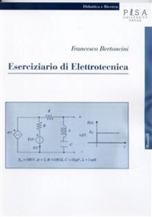 Eserciziario di elettrotecnica - Francesco Bertoncini - ebook