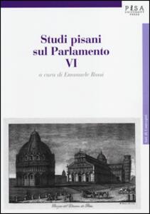 Studi pisani sul Parlamento. Vol. 6