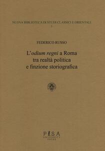 L' «odium regni» a Roma tra realtà politica e finzione storiografica