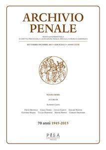 Archivio penale. Rivista quadrimestrale di diritto, procedura e legislazione penale, speciale, europea e comparata (2015). Vol. 3