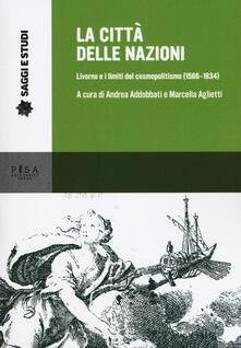 La città delle nazioni. Livorno e i limiti del cosmopolitismo (1566-1834).pdf