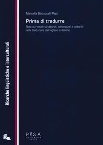 Prima di tradurre. Note sui vincoli strutturali, concettuali e culturali nella traduzione dall'inglese in italiano