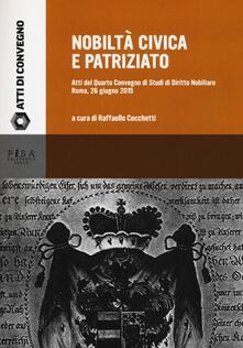 Listadelpopolo.it Nobiltà civica e patriziato. Atti del quarto Convegno di studi di diritto nobiliare (Roma, 26 giugno 2015) Image