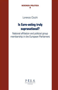 Is euro-voting truly supranational? National affiliation and political group membership in European Parliament - Lorenzo Cicchi - ebook