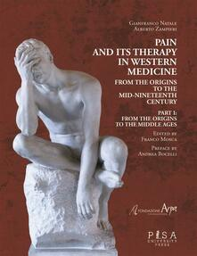 Pain and its therapy in western medicine. From the origins to the mid-nineteenth century. Vol. 1