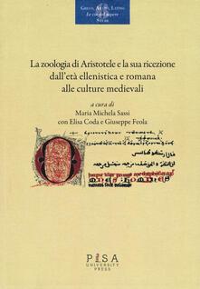 La «zoologia» di Aristotele e la sua ricezione dalletà ellenistica e romana alle culture medievali. Atti del convegno (Pisa, 18-20 novembre 2015).pdf