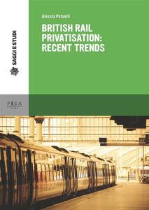 British Rail privatisation: recent trends