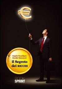 Il segreto dei ricchi. Le migliori strategie dei guru del business mondiale