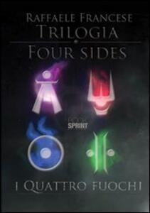 Trilogia four sides. «I quattro fuochi»