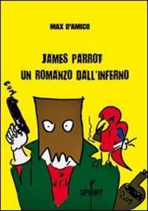 James Parrot. Un romanzo dall'inferno