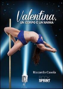 Valentina, un corpo e un'anima
