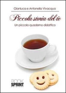 Piccola storia del tè. Un piccolo quaderno didattico - Gianluca Vivacqua,Antonella Vivacqua - copertina